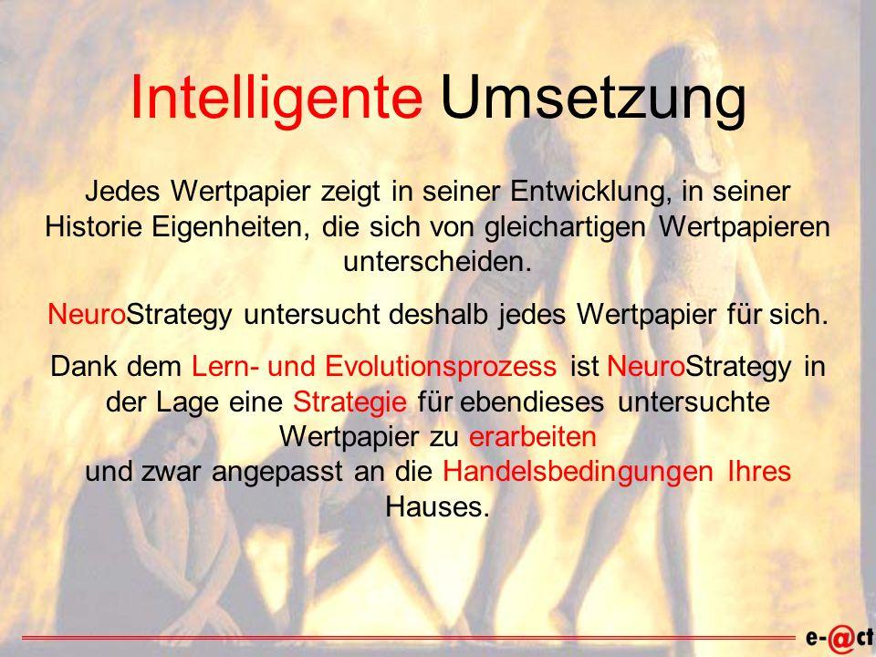 Intelligente Umsetzung Jedes Wertpapier zeigt in seiner Entwicklung, in seiner Historie Eigenheiten, die sich von gleichartigen Wertpapieren unterscheiden.
