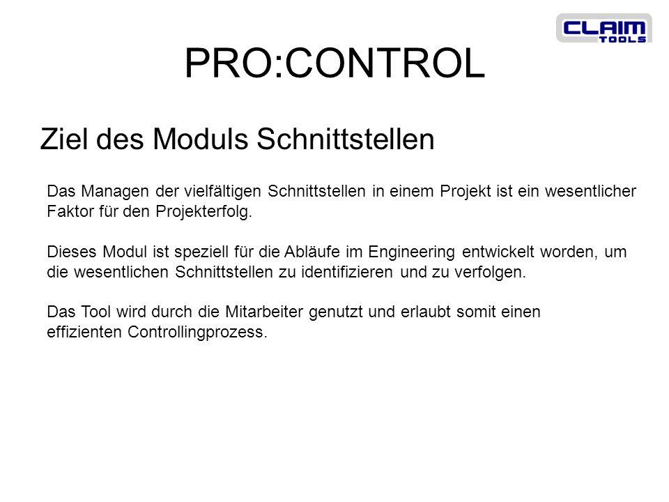 PRO:CONTROL Ziel des Moduls Schnittstellen Das Managen der vielfältigen Schnittstellen in einem Projekt ist ein wesentlicher Faktor für den Projekterf