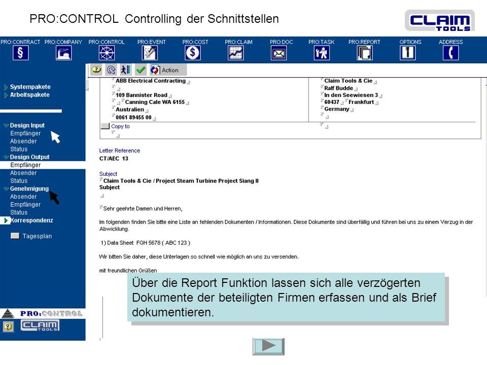 PRO:CONTROL Controlling der Schnittstellen Fragen Klärung Genehmigung Arbeits- Paket Hersteller Unterlagen Design Eingang Jedes Arbeitspaket ist in se