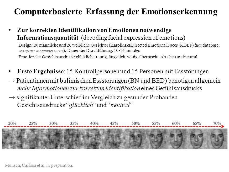 Computerbasierte Erfassung der Emotionserkennung Zur korrekten Identifikation von Emotionen notwendige Informationsquantität (decoding facial expressi