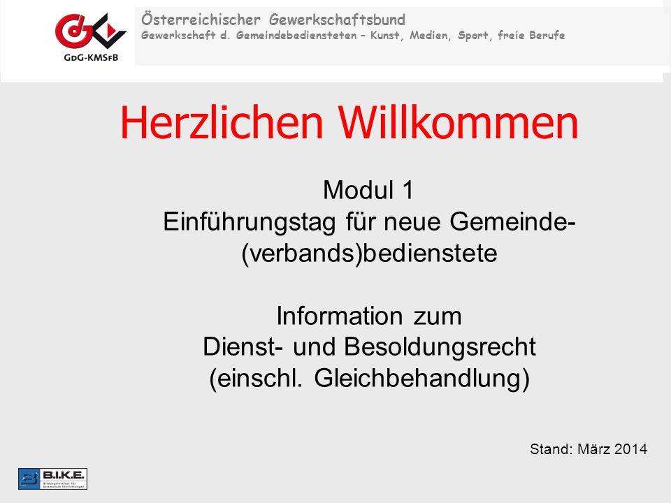 Österreichischer Gewerkschaftsbund Gewerkschaft d. Gemeindebediensteten – Kunst, Medien, Sport, freie Berufe Modul 1 Einführungstag für neue Gemeinde-