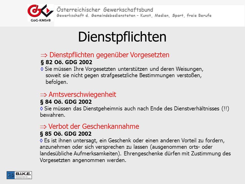 Österreichischer Gewerkschaftsbund Gewerkschaft d. Gemeindebediensteten – Kunst, Medien, Sport, freie Berufe Dienstpflichten Dienstpflichten gegenüber