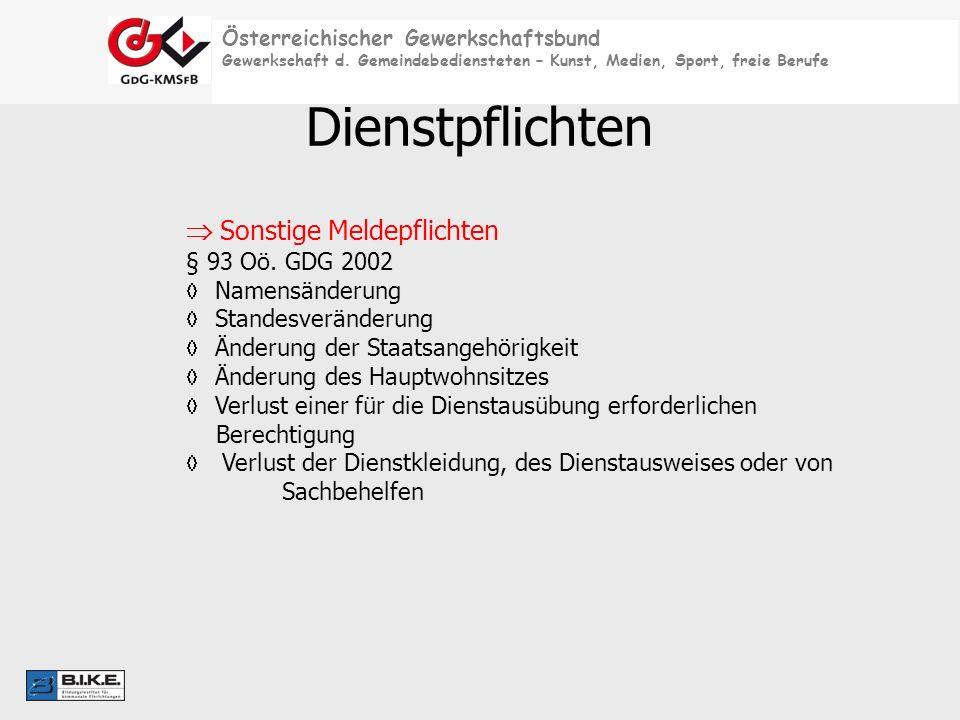 Österreichischer Gewerkschaftsbund Gewerkschaft d. Gemeindebediensteten – Kunst, Medien, Sport, freie Berufe Dienstpflichten Sonstige Meldepflichten §