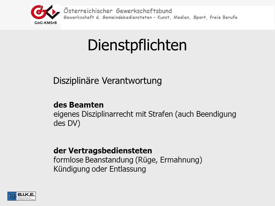 Österreichischer Gewerkschaftsbund Gewerkschaft d. Gemeindebediensteten – Kunst, Medien, Sport, freie Berufe Dienstpflichten Disziplinäre Verantwortun