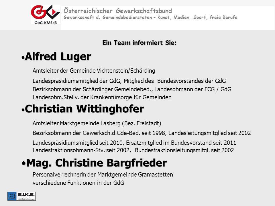 Österreichischer Gewerkschaftsbund Gewerkschaft d. Gemeindebediensteten – Kunst, Medien, Sport, freie Berufe Ein Team informiert Sie: Alfred Luger Alf