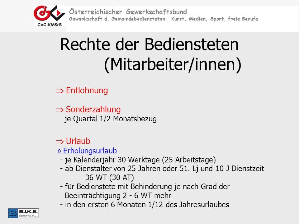 Österreichischer Gewerkschaftsbund Gewerkschaft d. Gemeindebediensteten – Kunst, Medien, Sport, freie Berufe Rechte der Bediensteten (Mitarbeiter/inne