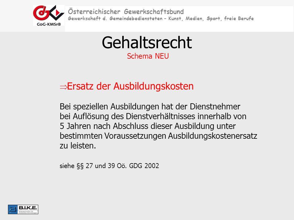 Österreichischer Gewerkschaftsbund Gewerkschaft d. Gemeindebediensteten – Kunst, Medien, Sport, freie Berufe Gehaltsrecht Schema NEU Ersatz der Ausbil