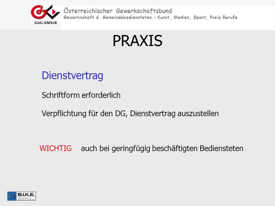 Österreichischer Gewerkschaftsbund Gewerkschaft d. Gemeindebediensteten – Kunst, Medien, Sport, freie Berufe PRAXIS Dienstvertrag Schriftform erforder