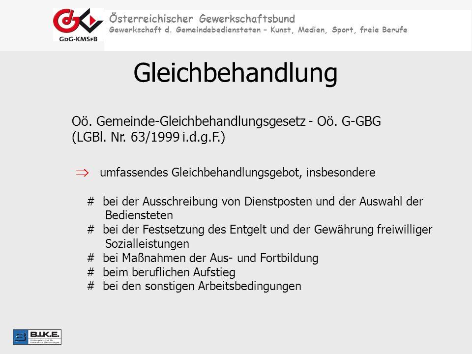 Österreichischer Gewerkschaftsbund Gewerkschaft d. Gemeindebediensteten – Kunst, Medien, Sport, freie Berufe Gleichbehandlung Oö. Gemeinde-Gleichbehan