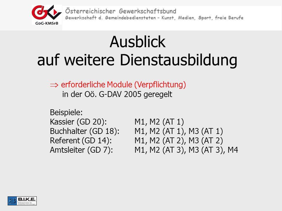 Österreichischer Gewerkschaftsbund Gewerkschaft d. Gemeindebediensteten – Kunst, Medien, Sport, freie Berufe Ausblick auf weitere Dienstausbildung erf