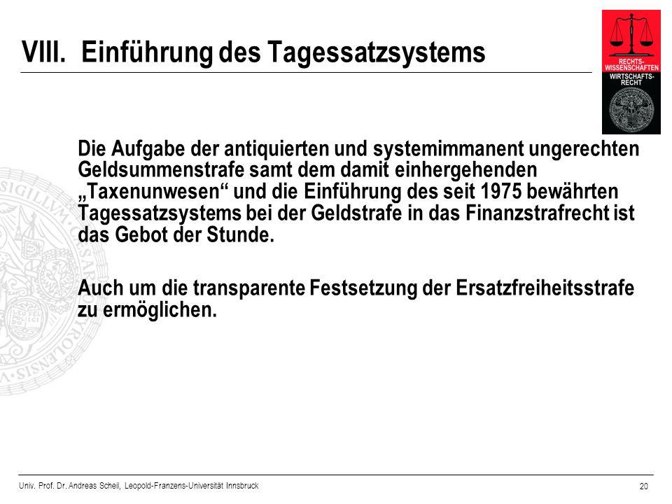 Univ. Prof. Dr. Andreas Scheil, Leopold-Franzens-Universität Innsbruck 20 VIII.Einführung des Tagessatzsystems Die Aufgabe der antiquierten und system