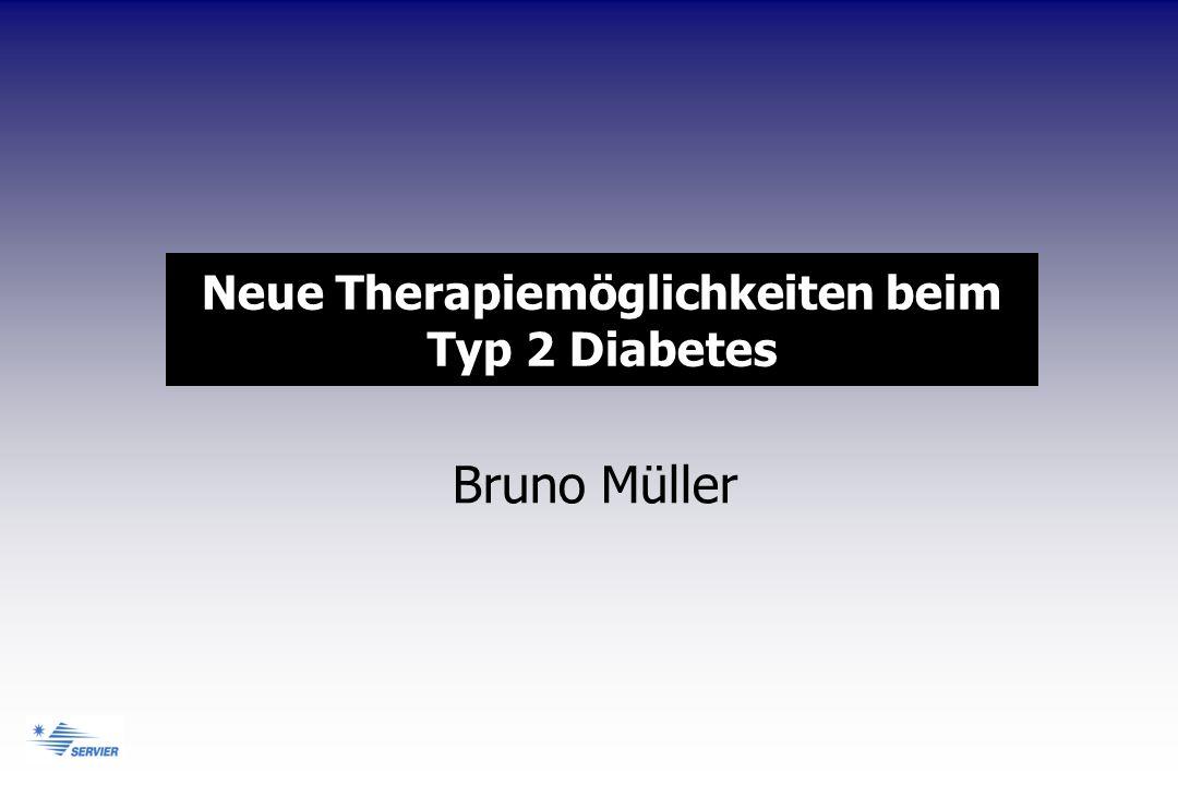 Neue Therapiemöglichkeiten beim Typ 2 Diabetes Bruno Müller