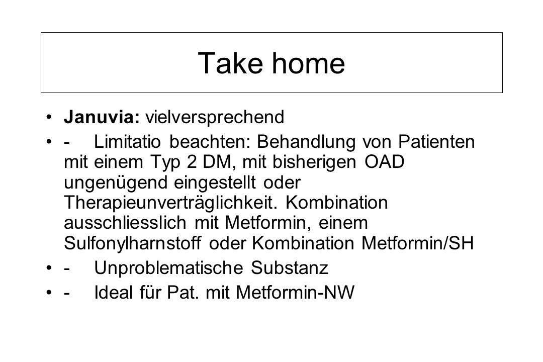 Take home Januvia: vielversprechend -Limitatio beachten: Behandlung von Patienten mit einem Typ 2 DM, mit bisherigen OAD ungenügend eingestellt oder Therapieunverträglichkeit.