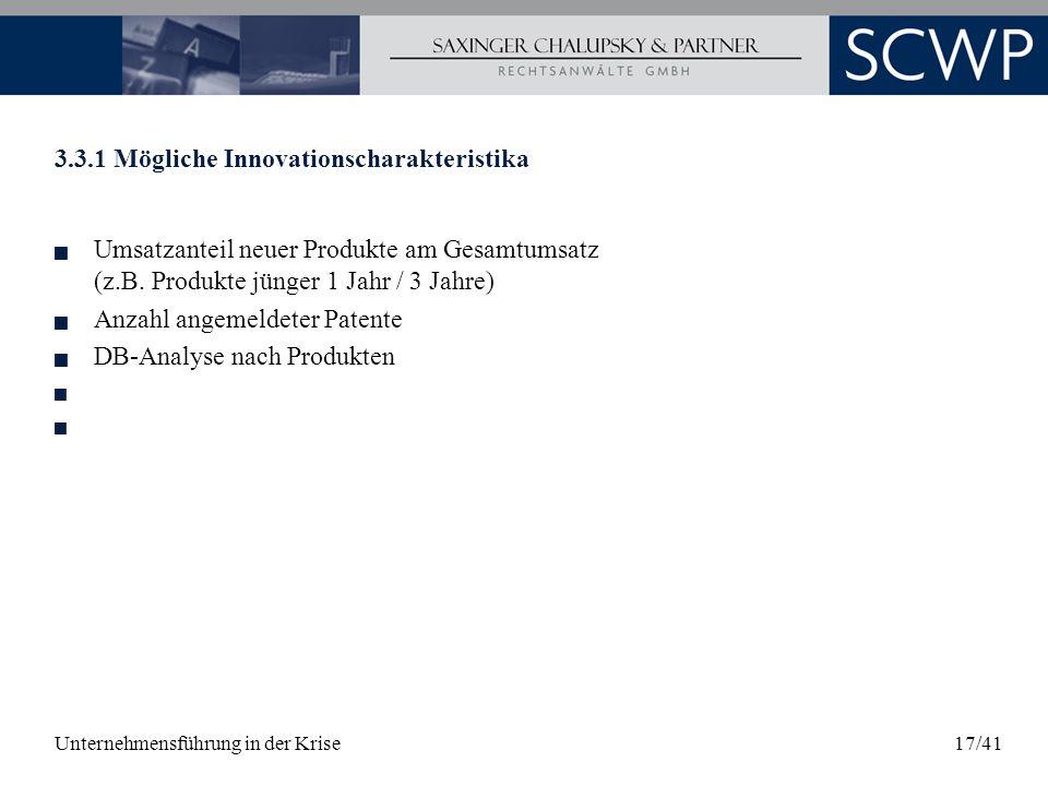 Unternehmensführung in der Krise17/41 3.3.1 Mögliche Innovationscharakteristika Umsatzanteil neuer Produkte am Gesamtumsatz (z.B. Produkte jünger 1 Ja