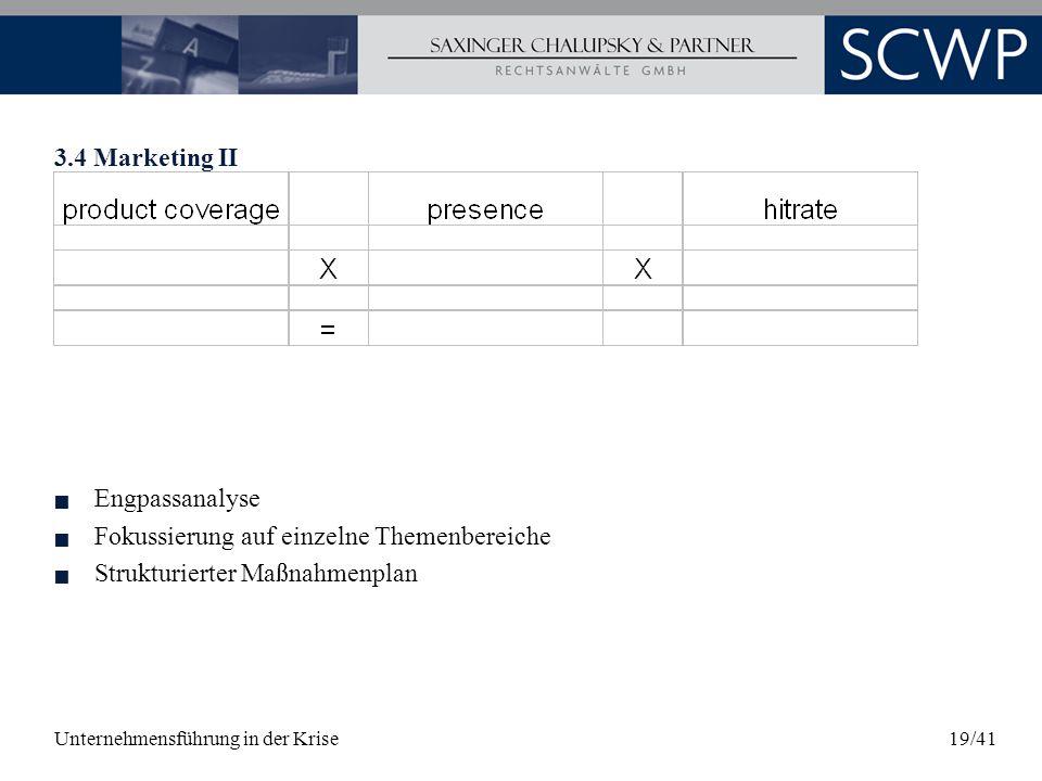 Unternehmensführung in der Krise19/41 3.4 Marketing II Engpassanalyse Fokussierung auf einzelne Themenbereiche Strukturierter Maßnahmenplan