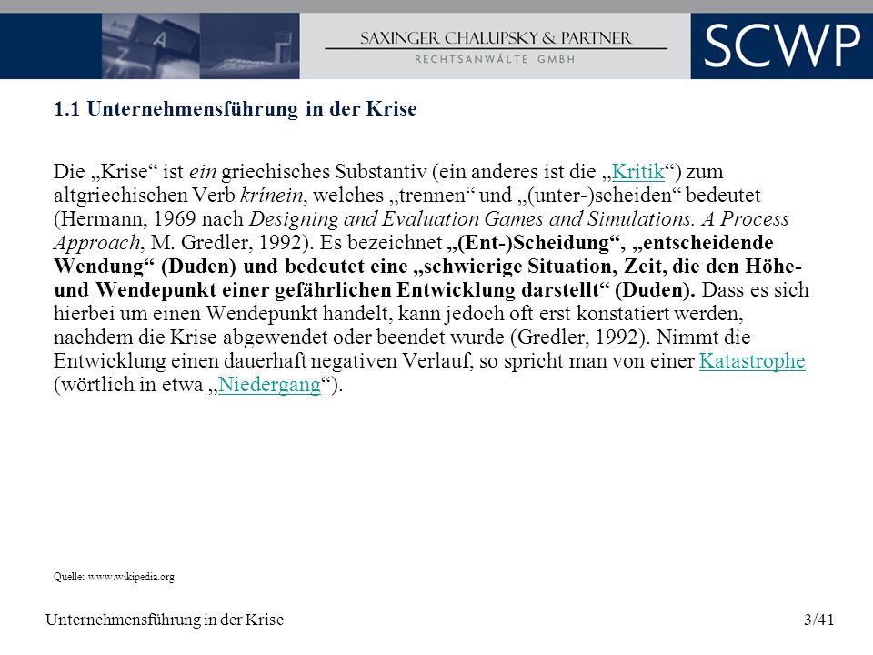 Unternehmensführung in der Krise3/41 1.1 Unternehmensführung in der Krise Die Krise ist ein griechisches Substantiv (ein anderes ist die Kritik) zum a