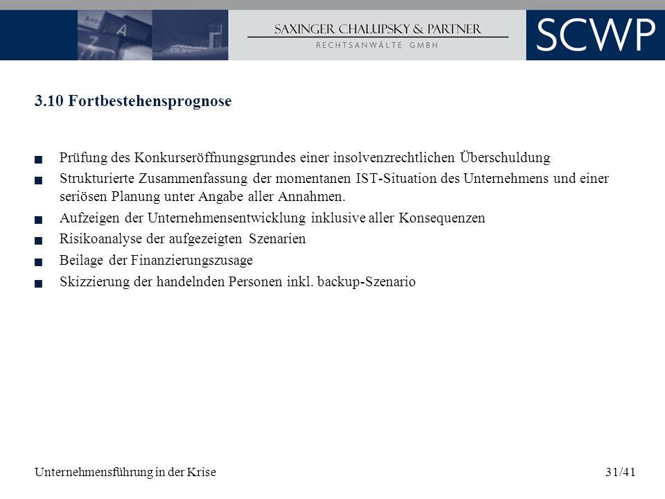Unternehmensführung in der Krise31/41 3.10 Fortbestehensprognose Prüfung des Konkurseröffnungsgrundes einer insolvenzrechtlichen Überschuldung Struktu