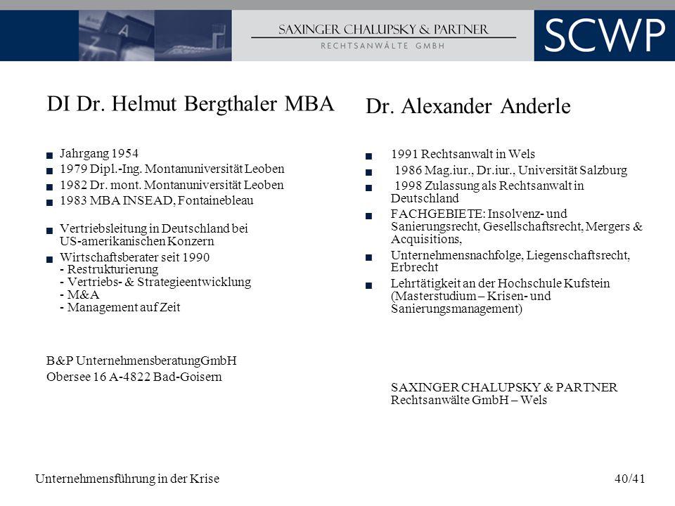 Unternehmensführung in der Krise40/41 Dr. Alexander Anderle 1991 Rechtsanwalt in Wels 1986 Mag.iur., Dr.iur., Universität Salzburg 1998 Zulassung als