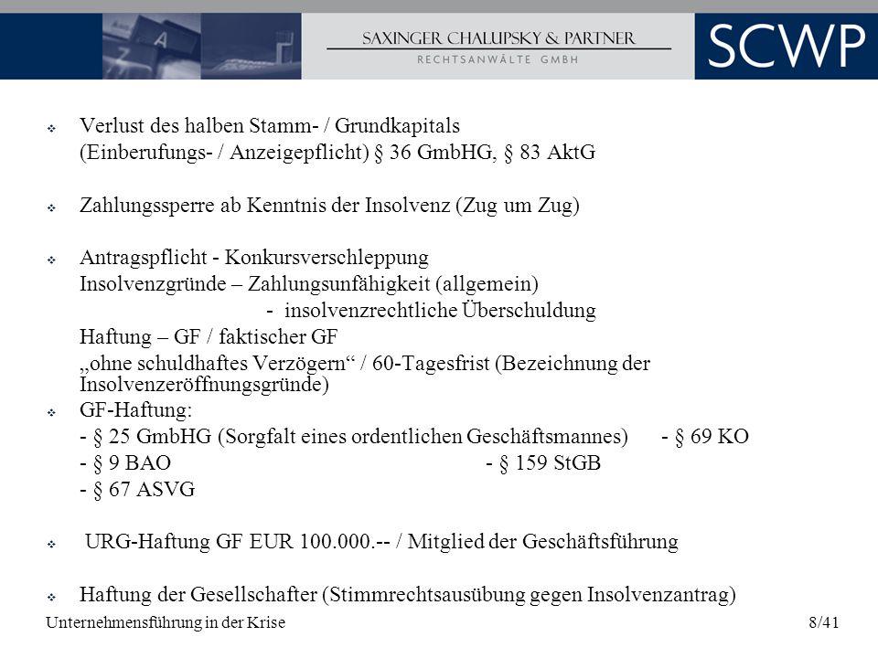 Unternehmensführung in der Krise8/41 Verlust des halben Stamm- / Grundkapitals (Einberufungs- / Anzeigepflicht) § 36 GmbHG, § 83 AktG Zahlungssperre a