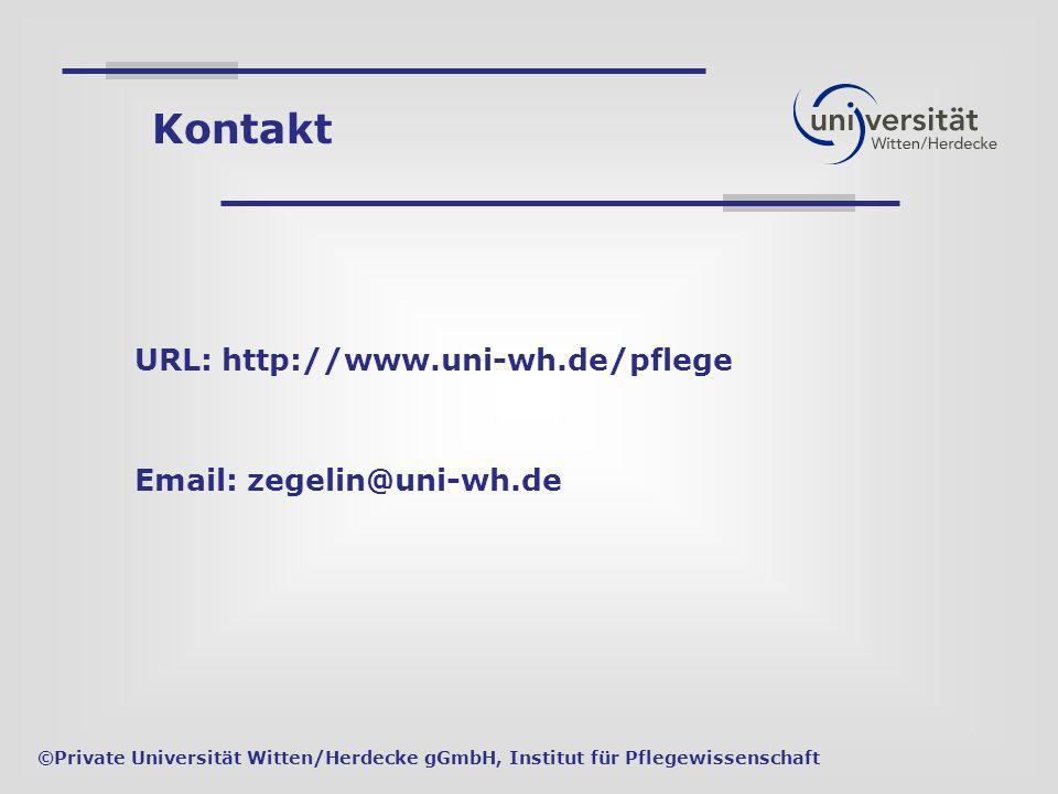 URL: http://www.uni-wh.de/pflege Email: zegelin@uni-wh.de ©Private Universität Witten/Herdecke gGmbH, Institut für Pflegewissenschaft Kontakt
