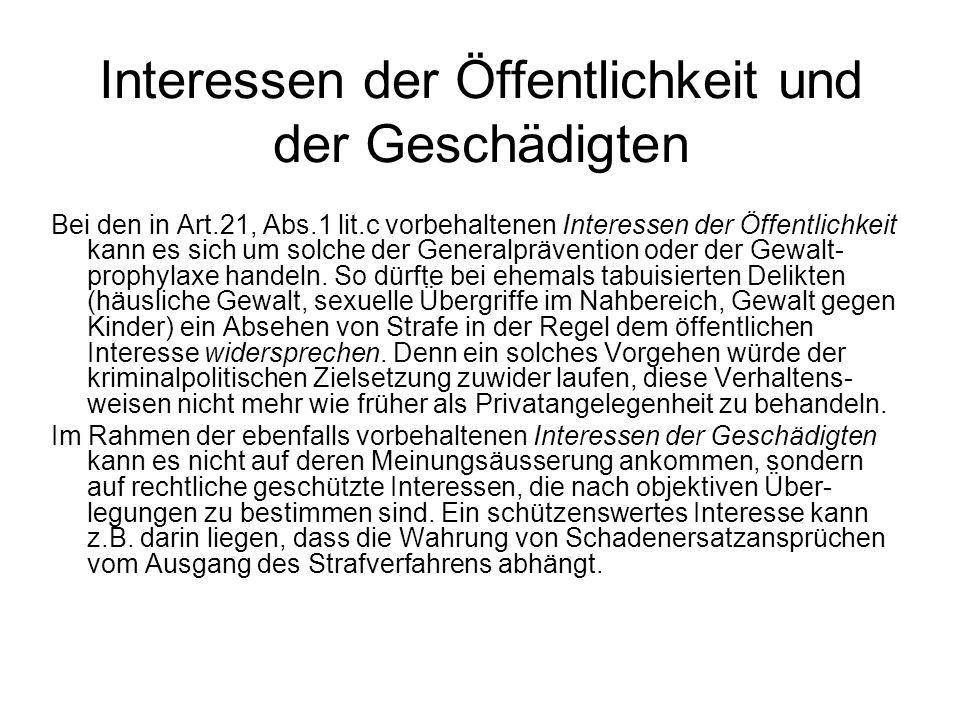 Interessen der Öffentlichkeit und der Geschädigten Bei den in Art.21, Abs.1 lit.c vorbehaltenen Interessen der Öffentlichkeit kann es sich um solche d