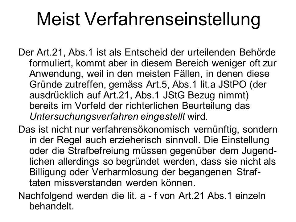 Meist Verfahrenseinstellung Der Art.21, Abs.1 ist als Entscheid der urteilenden Behörde formuliert, kommt aber in diesem Bereich weniger oft zur Anwen