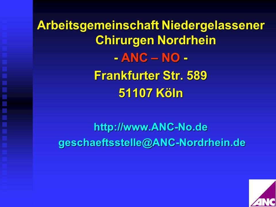 Arbeitsgemeinschaft Niedergelassener Chirurgen Nordrhein - ANC – NO - Frankfurter Str. 589 51107 Köln http://www.ANC-No.de geschaeftsstelle@ANC-Nordrh