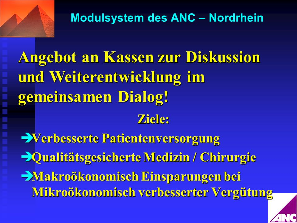 Modulsystem des ANC – Nordrhein Ziele: Verbesserte Patientenversorgung Verbesserte Patientenversorgung Qualitätsgesicherte Medizin / Chirurgie Qualitä
