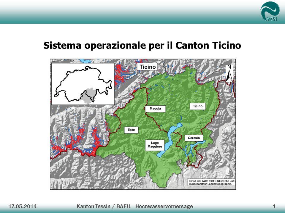 Sistema operazionale per il Canton Ticino 17.05.20141 Kanton Tessin / BAFU Hochwasservorhersage