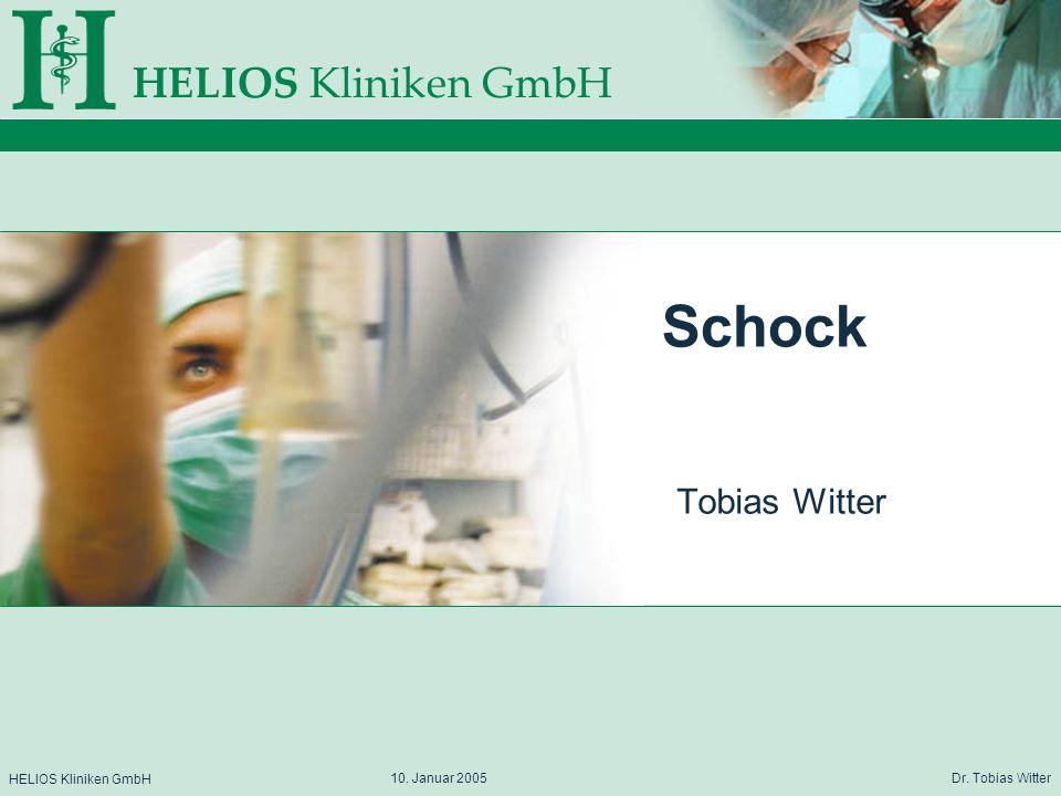 HELIOS Kliniken GmbH 10. Januar 2005 Dr. Tobias Witter Schock Tobias Witter