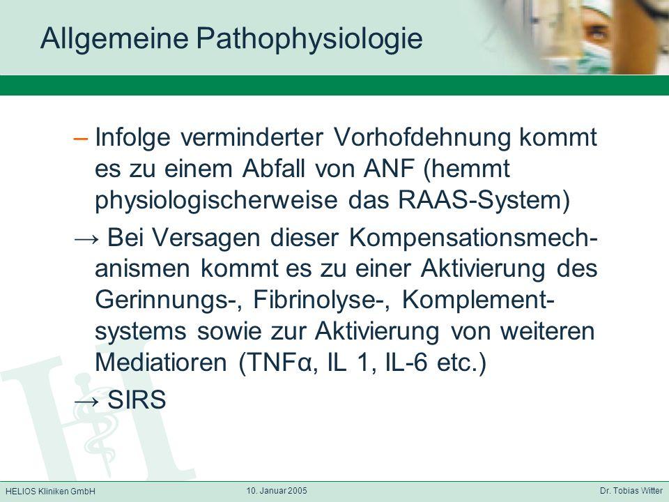 HELIOS Kliniken GmbH 10. Januar 2005 Dr. Tobias Witter Allgemeine Pathophysiologie –Infolge verminderter Vorhofdehnung kommt es zu einem Abfall von AN