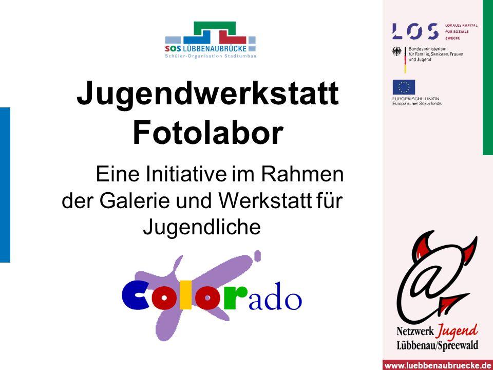 www.luebbenaubruecke.de Jugendwerkstatt Fotolabor Eine Initiative im Rahmen der Galerie und Werkstatt für Jugendliche