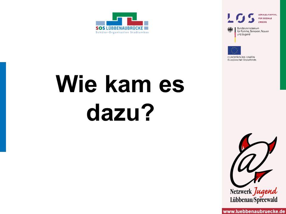 www.luebbenaubruecke.de Wie kam es dazu