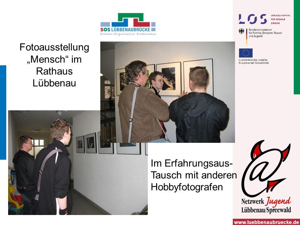 Fotoausstellung Mensch im Rathaus Lübbenau Im Erfahrungsaus- Tausch mit anderen Hobbyfotografen