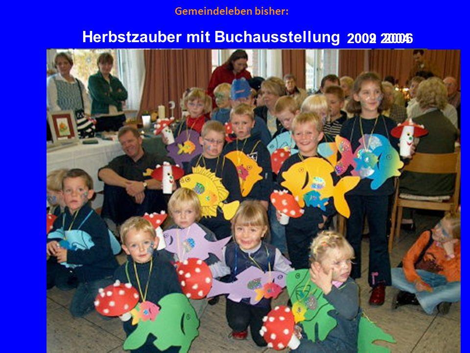 Gemeindeleben bisher: Herbstzauber mit Buchausstellung 2009200620042002