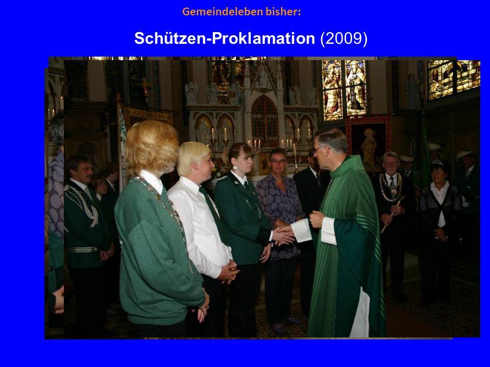 Gemeindeleben bisher: Schützen-Proklamation (2009)