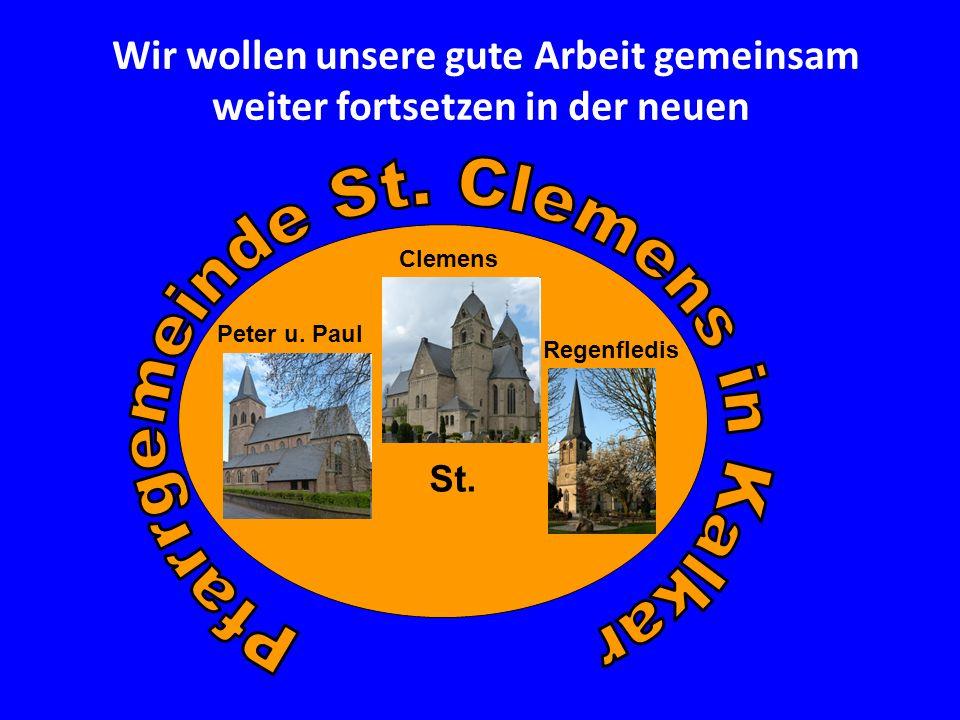 Wir wollen unsere gute Arbeit gemeinsam weiter fortsetzen in der neuen St. Clemens Peter u. Paul Regenfledis