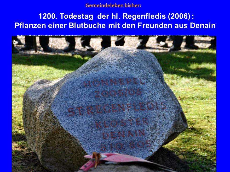 Gemeindeleben bisher: 1200. Todestag der hl. Regenfledis (2006) : Pflanzen einer Blutbuche mit den Freunden aus Denain