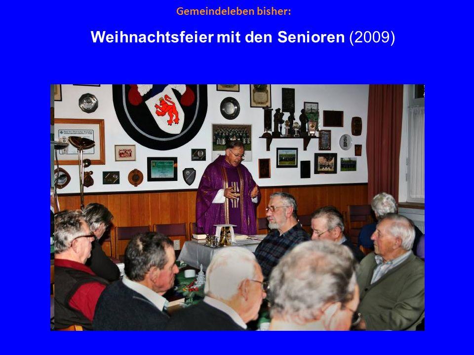 Gemeindeleben bisher: Weihnachtsfeier mit den Senioren (2009)