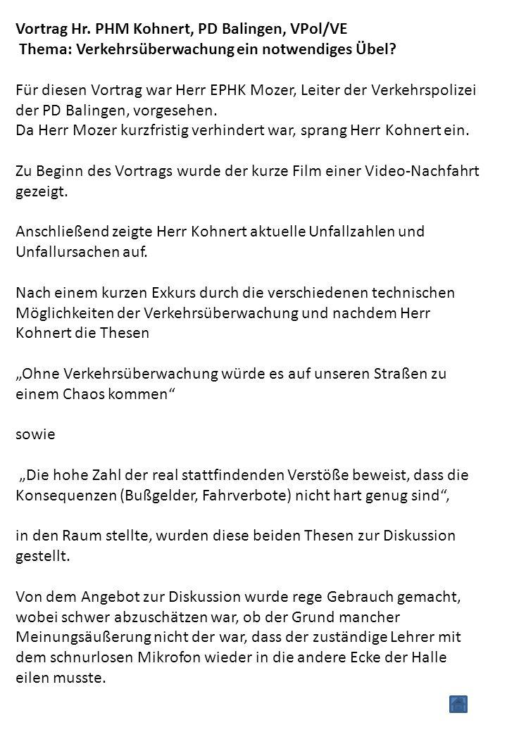 Vortrag Hr. PHM Kohnert, PD Balingen, VPol/VE Thema: Verkehrsüberwachung ein notwendiges Übel.