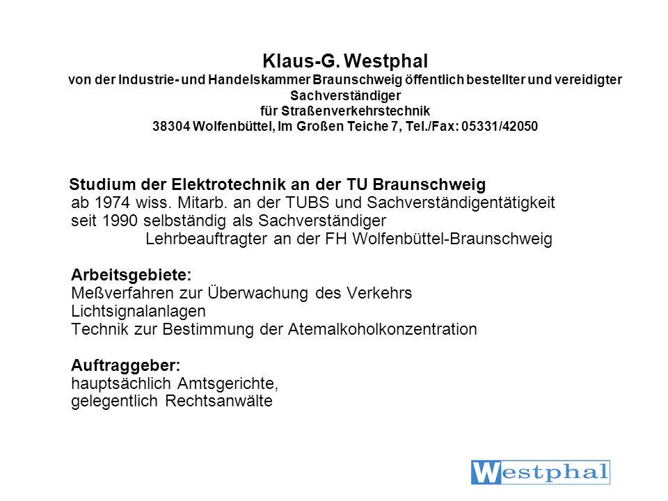 Klaus-G. Westphal von der Industrie- und Handelskammer Braunschweig öffentlich bestellter und vereidigter Sachverständiger für Straßenverkehrstechnik