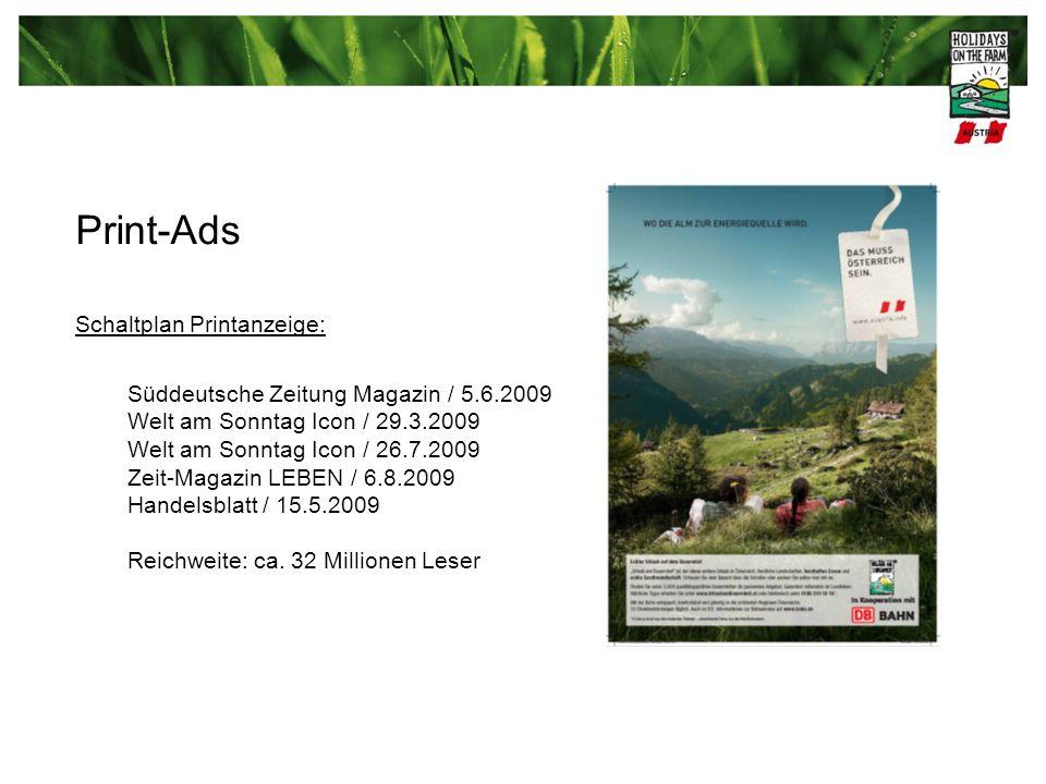Print-Ads Schaltplan Printanzeige: Süddeutsche Zeitung Magazin / 5.6.2009 Welt am Sonntag Icon / 29.3.2009 Welt am Sonntag Icon / 26.7.2009 Zeit-Magazin LEBEN / 6.8.2009 Handelsblatt / 15.5.2009 Reichweite: ca.