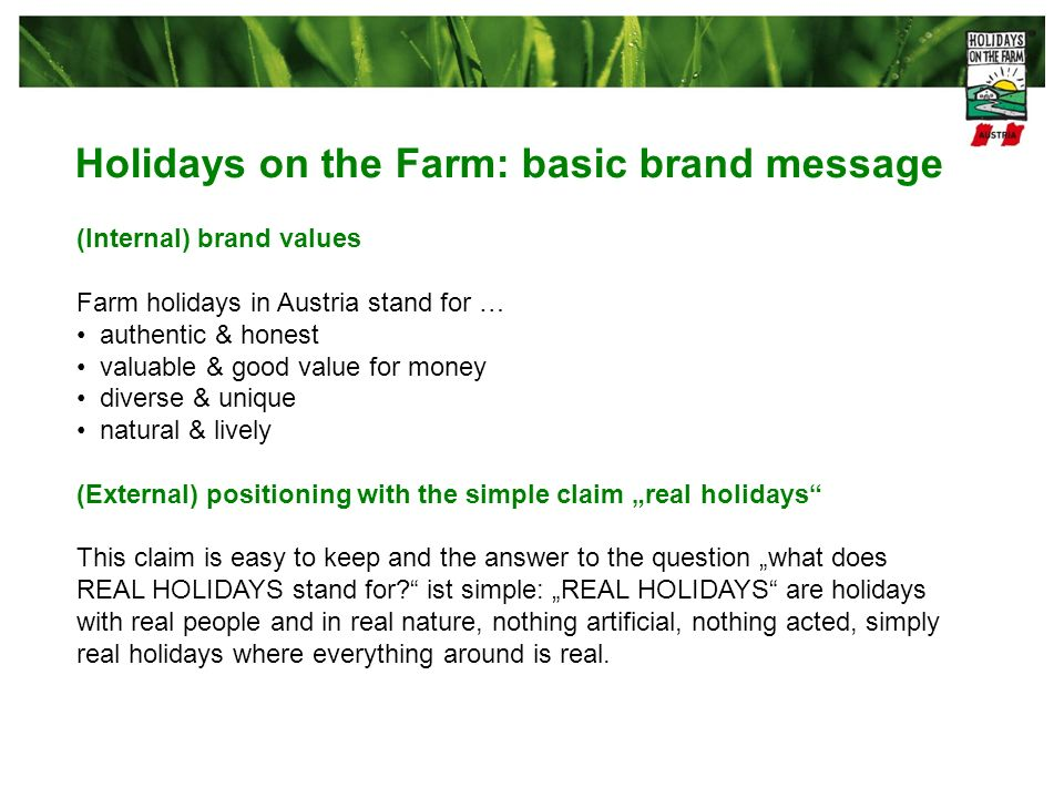 The brand Holidays on the farm Picture style All used motives must have a direct link to life on a farm and stand for farming life.