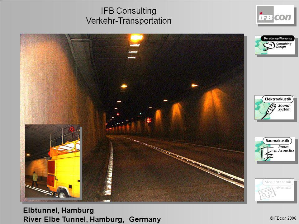 ©IFBcon 2006 IFB Consulting Verkehr-Transportation Elbtunnel, Hamburg River Elbe Tunnel, Hamburg, Germany