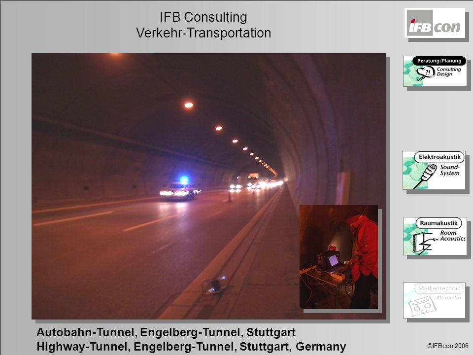 ©IFBcon 2006 IFB Consulting Verkehr-Transportation Autobahn-Tunnel, Engelberg-Tunnel, Stuttgart Highway-Tunnel, Engelberg-Tunnel, Stuttgart, Germany