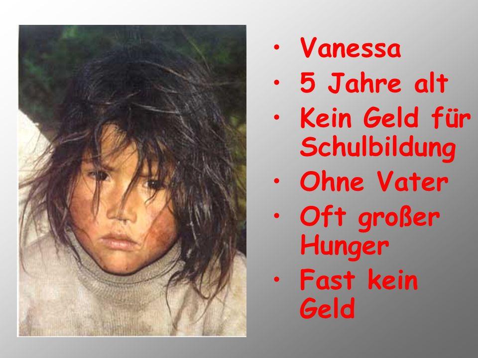 Vanessa 5 Jahre alt Kein Geld für Schulbildung Ohne Vater Oft großer Hunger Fast kein Geld