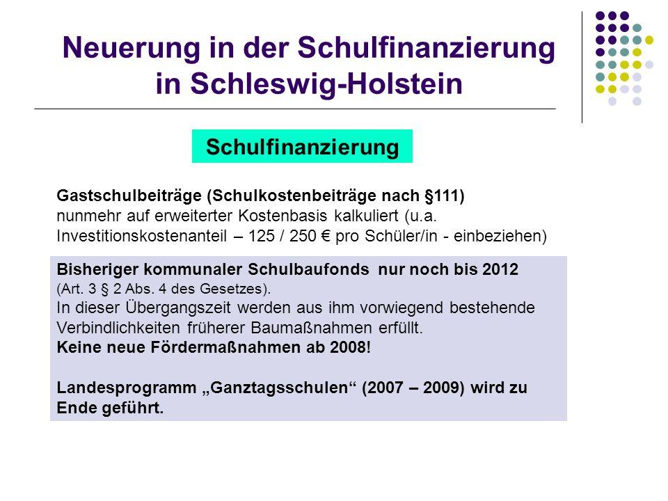 Neuerung in der Schulfinanzierung in Schleswig-Holstein Schulfinanzierung Gastschulbeiträge (Schulkostenbeiträge nach §111) nunmehr auf erweiterter Ko