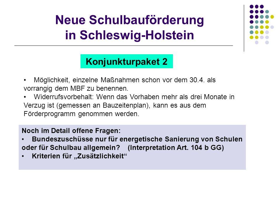 Neue Schulbauförderung in Schleswig-Holstein Konjunkturpaket 2 Noch im Detail offene Fragen: Bundeszuschüsse nur für energetische Sanierung von Schule