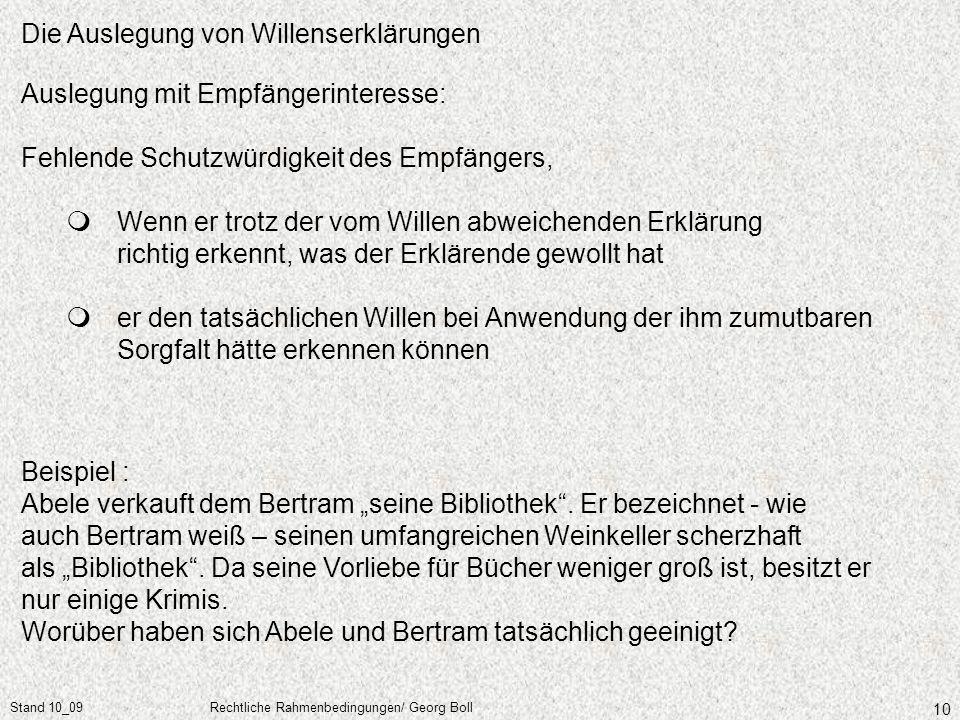 Stand 10_09Rechtliche Rahmenbedingungen/ Georg Boll 10 Auslegung mit Empfängerinteresse: Fehlende Schutzwürdigkeit des Empfängers, Wenn er trotz der v