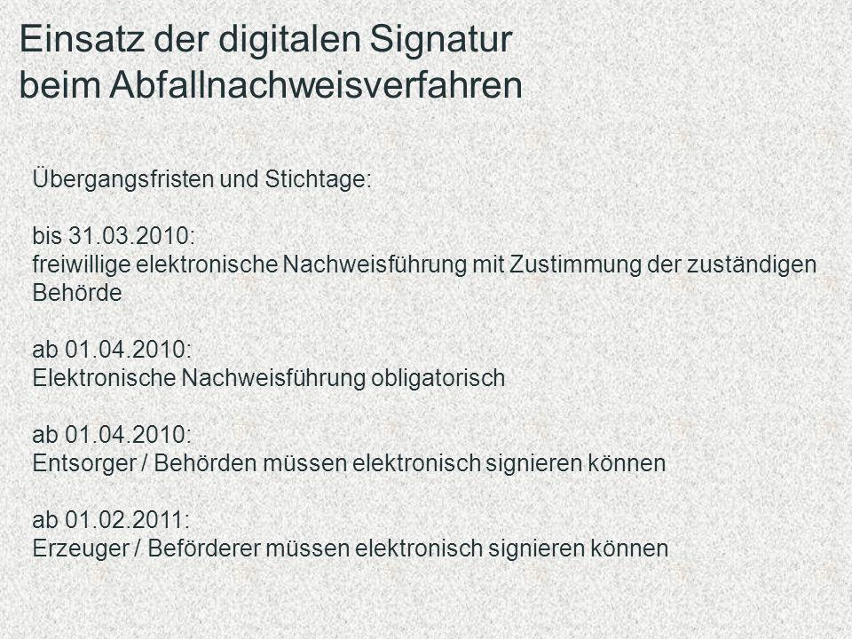 Übergangsfristen und Stichtage: bis 31.03.2010: freiwillige elektronische Nachweisführung mit Zustimmung der zuständigen Behörde ab 01.04.2010: Elektr